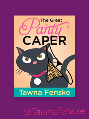 The Great Panty Caper by Tawna Fenske