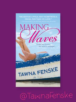 Making Waves by Tawna Fenske